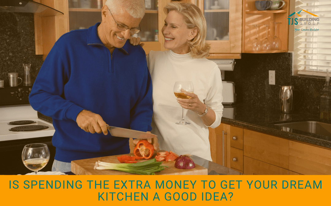 Is spending the extra money to get your dream kitchen a good idea?