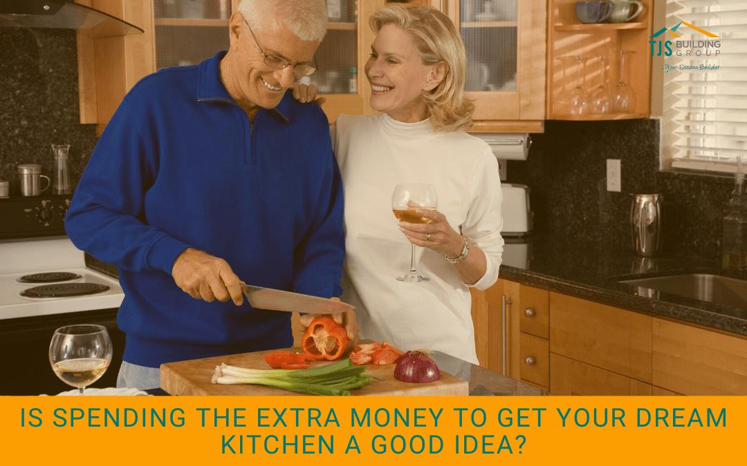 Spending Extra Money Dream Kitchen
