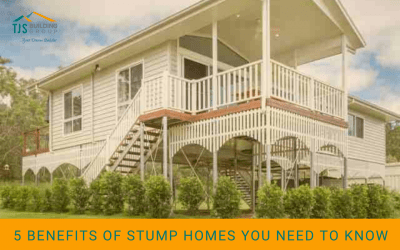 5 Benefit of Stump homes you need to know