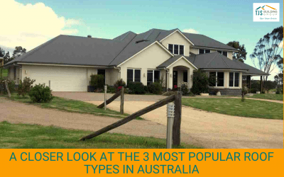 A Closer Look at the 3 Most Popular Roof Types in Australia