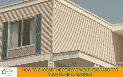 How to Choose the Perfect Weatherboard for Your Home Cladding