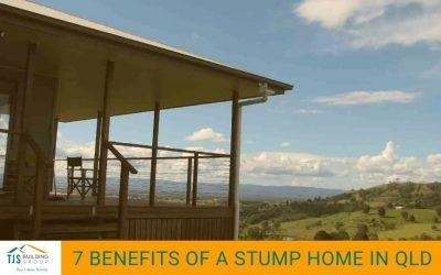7 Benefits of a Stump Home in QLD